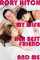 Cover for 'My Wife, her Best Friend and Me'