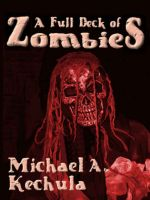 Cover for 'A Full Deck of Zombies: 61 Speculative Fiction Tales'