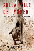 Cover for 'Easy Italian Reader - Sulla Pelle dei Poveri'