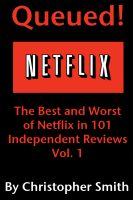 Cover for 'Queued!: The Best and Worst of Netflix in 101 Independent Movie Reviews'