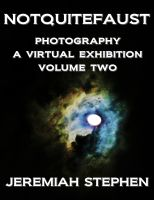 Cover for 'NOTQUITEFAUST : photography - A VIRTUAL EXHIBITION volume two'