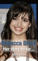 Cover for 'Rebecca Black: Her Story So Far'