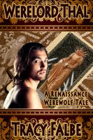 Tracy Falbe - Werelord Thal: A Renaissance Werewolf Tale