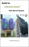 Cover for 'Build an Extreme Green Rain Barrel'