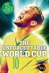 The Unforgettable World Cup: 31 Days of Triumph and Heartbreak in Brazil by The Wall Street Journal