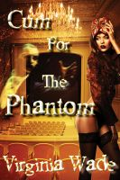 Cover for 'Cum For The Phantom'