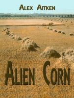 Cover for 'Alien Corn'