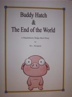 Cover for 'Buddy Hatch & The End of the World'