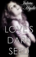 Cover for 'Love's Dark Seed'