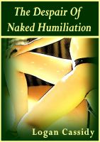 Cover for 'The Despair of Naked Humiliation'
