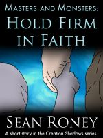 Cover for 'Masters and Monsters: Hold Firm in Faith'