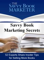 Cover for 'Savvy Book Marketing Secrets: 52 Experts Share Insider Tips for Selling More Books'