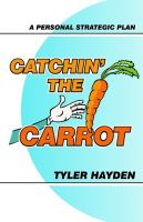 Cover for 'Catchin' the Carrot - A Personal Strategic Plan'