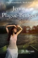 Cover for 'Jenny Plague-Bringer (The Paranormals, Book 4)'