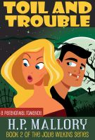 Cover for 'Toil and Trouble (Book 2 of the Jolie Wilkins Series)'