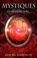 Kim Richardson - Mystiques, Tome 1 : Le Septième Sens