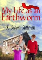Cover for 'My Life as an Earthworm'