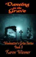 Karen Wiesner - Dancing to the Grave, Book 3 of the Woodcutter's Grim Series