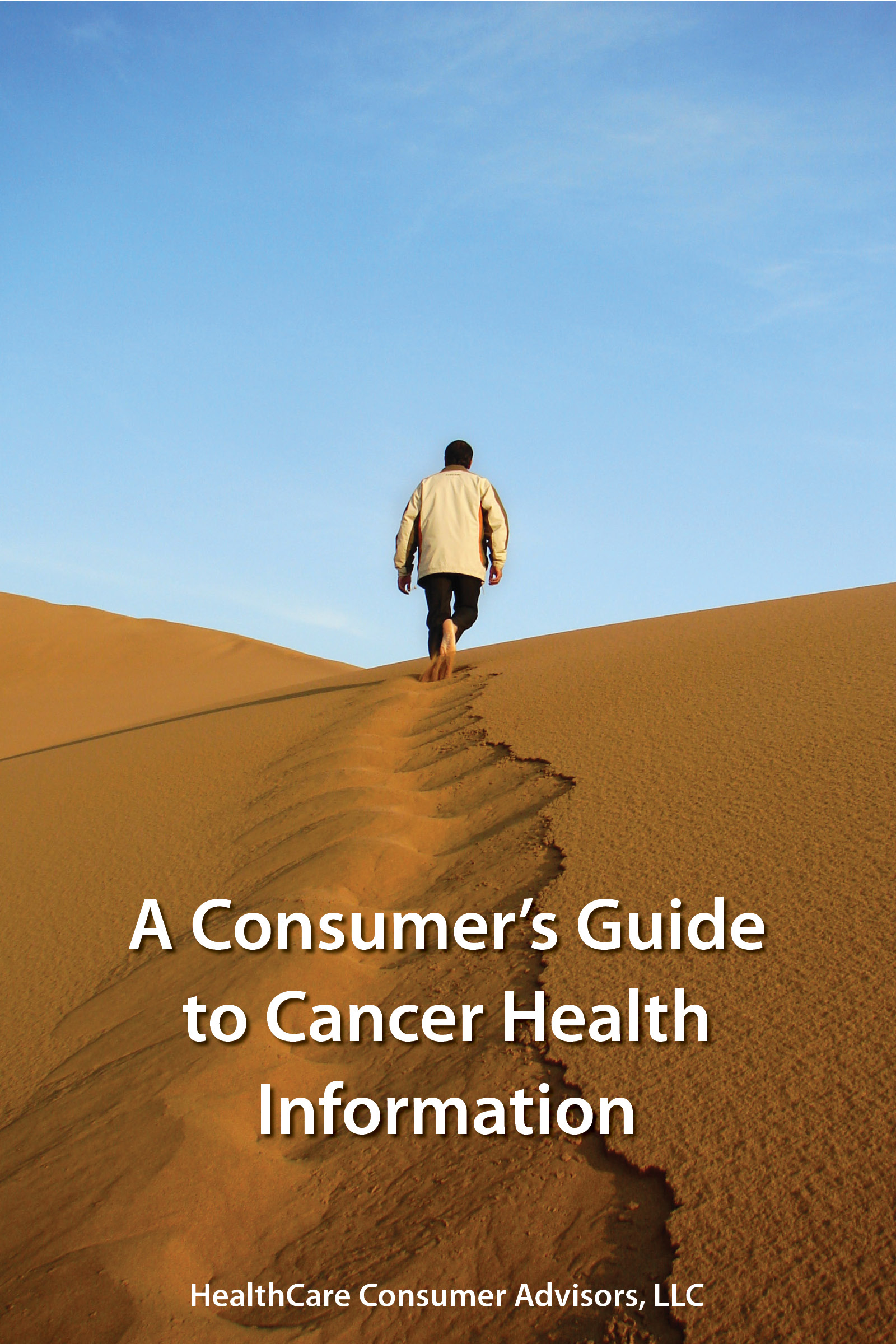 HealthCare Consumer Advisors, LLC - A Consumer's Guide to Cancer Health Information
