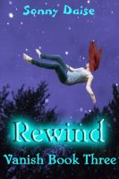 Cover for 'Rewind (Vanish Book Three)'