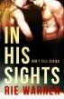 In His Sights (Don't Tell novella) by Rie Warren