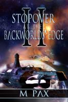 Cover for 'Stopover at the Backworlds' Edge'