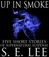 Cover for 'Up In Smoke: Five Supernatural Stories'