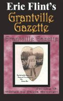 Cover for 'Eric Flint's Grantville Gazette Volume 13'