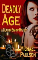 Cover for 'Deadly Age: A Deacon Bishop Mystery'