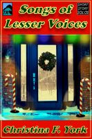 Cover for 'Songs of Lesser Voices-A Holiday Short Short Story'