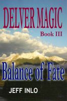 Cover for 'Delver Magic Book III: Balance of Fate'