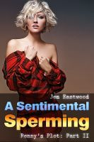 Cover for 'A Sentimental Sperming: Penny's Plot Part 2'