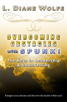 Cover for 'Overcoming Obstacles with SPUNK! The Keys to Leadership & Goal-Setting'