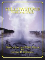 Cover for 'Yellowstone National Park: First Of The Last Wild Places'