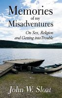 Cover for 'Memories of My Misadventures - On Sex, Religion and Getting into Trouble'