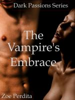 Cover for 'Dark Passions Series: The Vampire's Embrace'