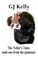 Cover for 'The Teller's Tales (and one from the gunman)'