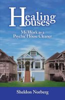 Cover for 'Healing Houses - My Work As A Psychic House Cleaner'