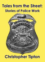 Cover for 'Tales from the Street: Stories of Police Work'