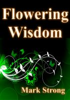 Cover for 'Flowering Wisdom - Self-improvement: The secret to enhanced life'