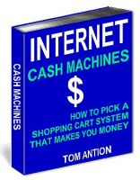 Cover for 'Internet Cash Machines: How to Pick a Shopping Cart System that Makes You Money'