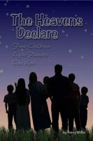 Cover for 'The Heavens Declare: Five Children, Eight Planets, One God'