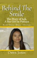 Owen Jones - Maya - Illusion: Behind The Smile, the Story of Lek, a Bar Girl in Pattaya