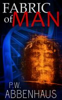 Cover for 'Fabric of Man (for Michael Crichton & Dan Brown fans)'