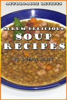 Cover for 'Scrum-Delicious Soup Recipes'