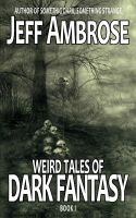 Cover for 'Weird Tales of Dark Fantasy: Book 1'
