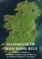 Cover for 'A Handbook of Irish Home Rule with full original text by William Gladstone and others'