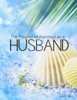 Cover for 'The Prophet Muhammad as a Husband'