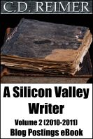 Cover for 'A Silicon Valley Writer Volume 2 (2010-2011) (Blog Postings)'