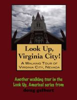 Cover for 'Look Up, Virginia City! A Walking Tour of Virginia City, Nevada'